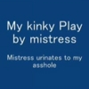 My Kinky Play By Mistress